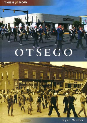 Otsego : Then & Now